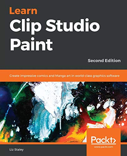 Learn Clip Studio Paint: Create impressive comics and Manga art in world-class graphics software,...