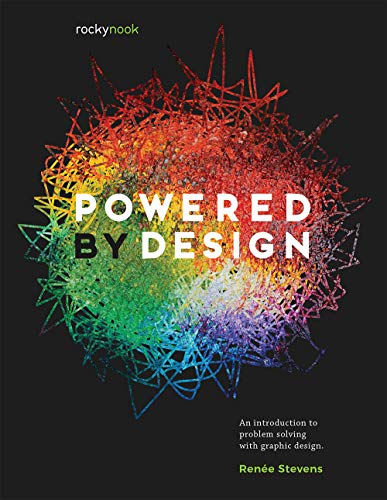 Powered by Design: An Introduction to Problem Solving with Graphic Design