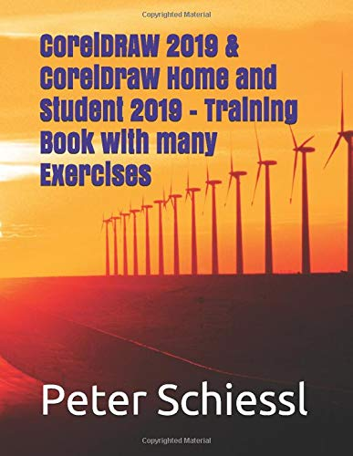 CorelDRAW 2019 & CorelDRAW Home and Student 2019 - Training Book with many Exercises