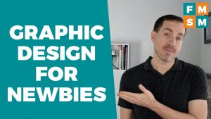 Graphic Design For Newbies